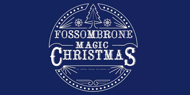 Natale a Fossombrone: Magic Christmas a Fossombrone
